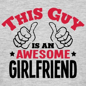 this guy is an awesome girlfriend 2col - Men's T-Shirt