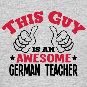 this guy is an awesome german teacher 2c - Men's T-Shirt