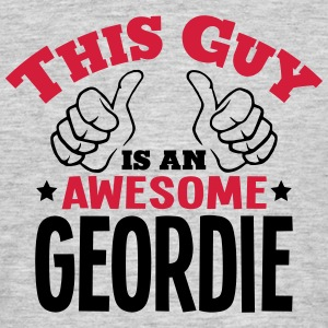 this guy is an awesome geordie 2col - Men's T-Shirt