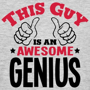 this guy is an awesome genius 2col - Men's T-Shirt