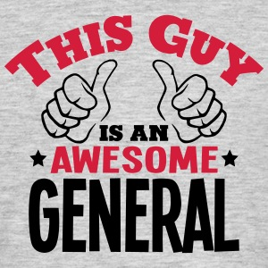 this guy is an awesome general 2col - Men's T-Shirt