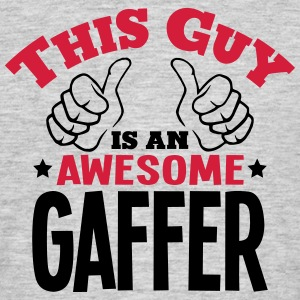 this guy is an awesome gaffer 2col - Men's T-Shirt
