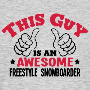 this guy is an awesome freestyle snowboa - Men's T-Shirt
