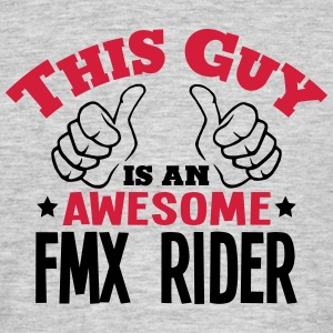 this guy is an awesome fmx rider 2col - Men's T-Shirt