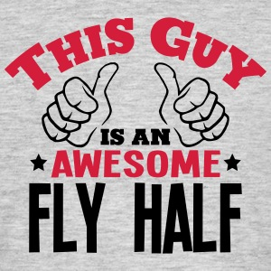 this guy is an awesome fly half 2col - Men's T-Shirt