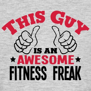 this guy is an awesome fitness freak 2co - Men's T-Shirt