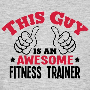 this guy is an awesome fitness trainer 2 - Men's T-Shirt