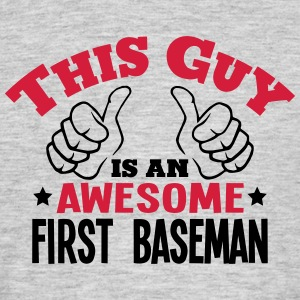 this guy is an awesome first baseman 2co - Men's T-Shirt