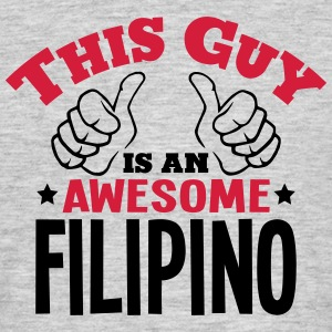 this guy is an awesome filipino 2col - Men's T-Shirt