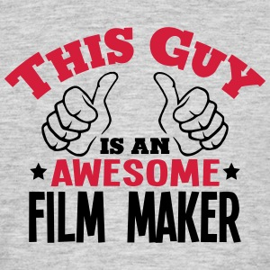 this guy is an awesome film maker 2col - Men's T-Shirt
