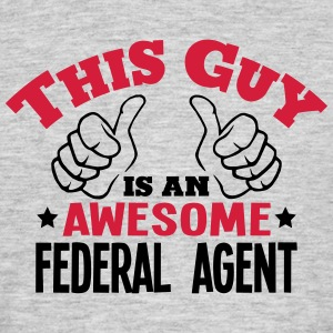 this guy is an awesome federal agent 2co - Men's T-Shirt