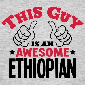 this guy is an awesome ethiopian 2col - Men's T-Shirt
