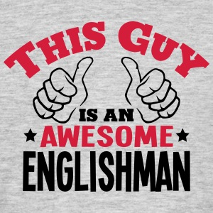 this guy is an awesome englishman 2col - Men's T-Shirt