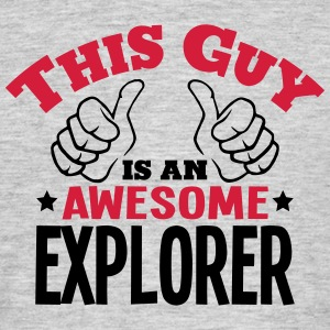 this guy is an awesome explorer 2col - Men's T-Shirt