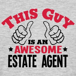 this guy is an awesome estate agent 2col - Men's T-Shirt