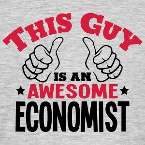 this guy is an awesome economist 2col - Men's T-Shirt