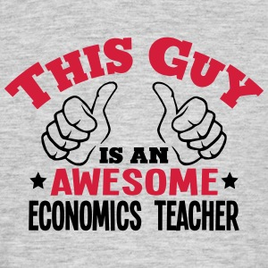 this guy is an awesome economics teacher - Men's T-Shirt