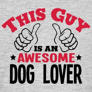 this guy is an awesome dog lover 2col - Men's T-Shirt