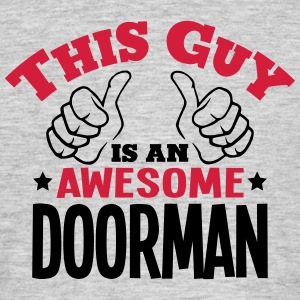 this guy is an awesome doorman 2col - Men's T-Shirt