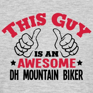 this guy is an awesome dh mountain biker - Men's T-Shirt