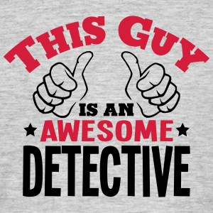 this guy is an awesome detective 2col - Men's T-Shirt