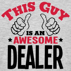 this guy is an awesome dealer 2col - Men's T-Shirt