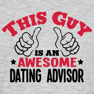 this guy is an awesome dating advisor 2c - Men's T-Shirt
