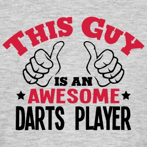 this guy is an awesome darts player 2col - Men's T-Shirt