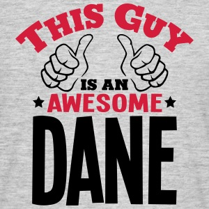 this guy is an awesome dane 2col - Men's T-Shirt