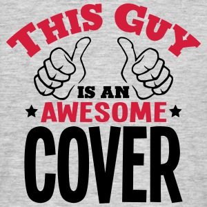 this guy is an awesome cover 2col - Men's T-Shirt
