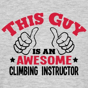 this guy is an awesome climber 2col - Men's T-Shirt