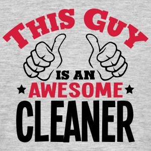 this guy is an awesome cleaner 2col - Men's T-Shirt
