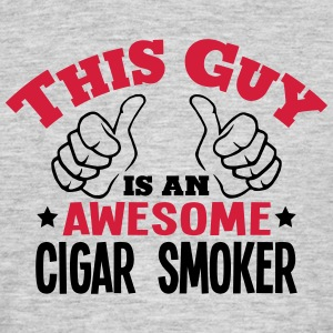 this guy is an awesome cigar smoker 2col - Men's T-Shirt