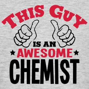 this guy is an awesome chemist 2col - Men's T-Shirt