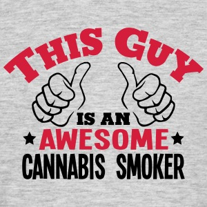 this guy is an awesome cannabis smoker 2 - Men's T-Shirt