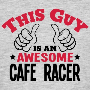 this guy is an awesome cafe racer 2col - Men's T-Shirt