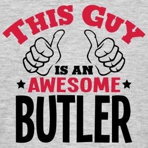 this guy is an awesome butler 2col - Men's T-Shirt