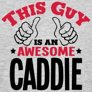 this guy is an awesome caddie 2col - Men's T-Shirt