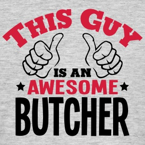 this guy is an awesome butcher 2col - Men's T-Shirt