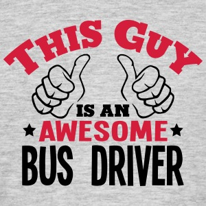 this guy is an awesome bus driver 2col - Men's T-Shirt