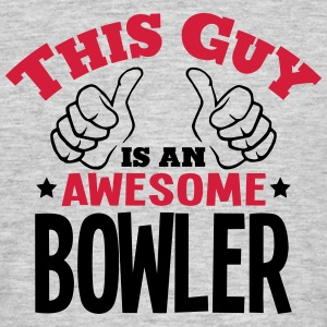 this guy is an awesome bowler 2col - Men's T-Shirt