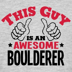 this guy is an awesome boulderer 2col - Men's T-Shirt
