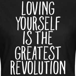 Loving Yourself Is The Greatest Revolution T-shirts - Vrouwen T-shirt