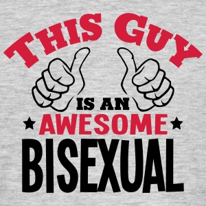 this guy is an awesome bisexual 2col - Men's T-Shirt