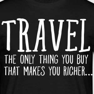 Travel  Makes You Richer.... T-Shirts - Men's T-Shirt