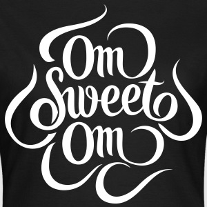 Om Sweet Om T-Shirts - Frauen T-Shirt