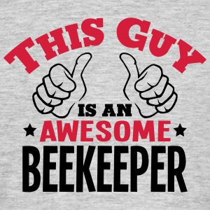 this guy is an awesome beekeeper 2col - Men's T-Shirt