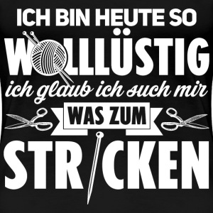 Stricken wolllüstig -  T-Shirt  - Frauen Premium T-Shirt