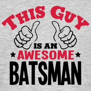 this guy is an awesome batsman 2col - Men's T-Shirt
