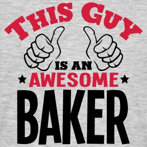 this guy is an awesome baker 2col - Men's T-Shirt